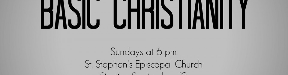 Basic Christianity - St. Stephen's Episcopal Church, 9/13